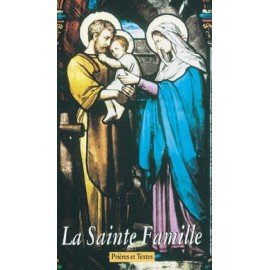 The Holy Family - Prayers and Texts