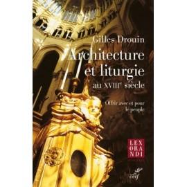 Architecture et liturgie au XVIIIe siècle - offrir avec et pour le peuple - livre