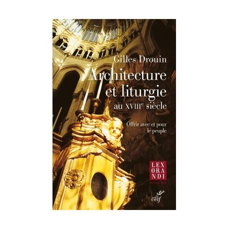 Architecture et liturgie au XVIIIe siècle - offrir avec et pour le peuple