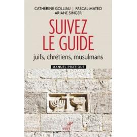 Suivez le Guide (juifs, chrétiens, musulmans) - livre