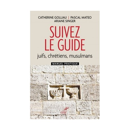 Follow the Guide (Jews, Christians, Muslims)
