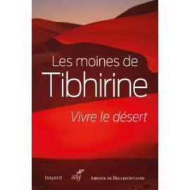 Les Moines de Tibhirine - Vivre le désert - livre