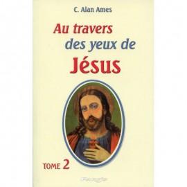Au travers des yeux de Jésus (tome 2)