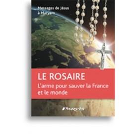 Le Rosaire, l'arme pour sauver la France et le monde