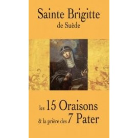Saint Brigitte of Sweden - the 15 Oraisons and the prayer of the 7 Pater