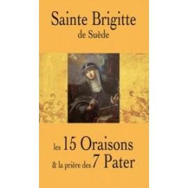 Sainte Brigitte de Suède - les 15 Oraisons et la prière des 7 Pater