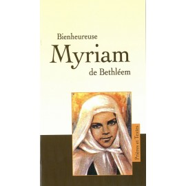 Blessed Myriam of Bethlehem - Prayers and texts