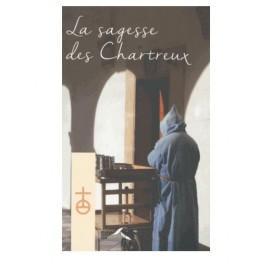 La sagesse des Chartreux - Le chemin du vrai bonheur