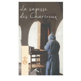 The wisdom of the Carthusians - The way to true happiness