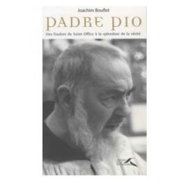 Padre Pio - Des foudres du Saint-Office à la splendeur de la vérité