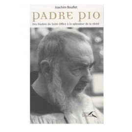 Padre Pio - From the wrath of the Holy Office to the splendour of truth